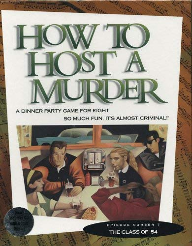 How to Host a Murder mystery dinner party the class of '54