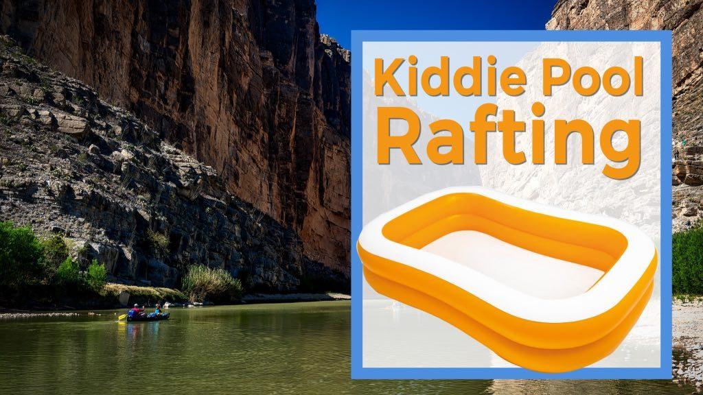 river with people rafting text reads kiddie pool rafting