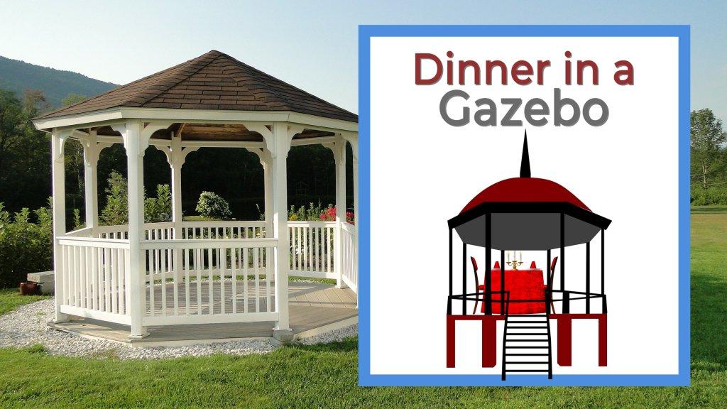 Dinner in a gazebo white gazebo in the grass
