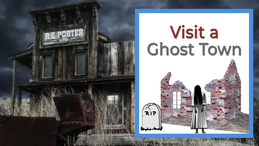 visit a ghost town old abandoned building