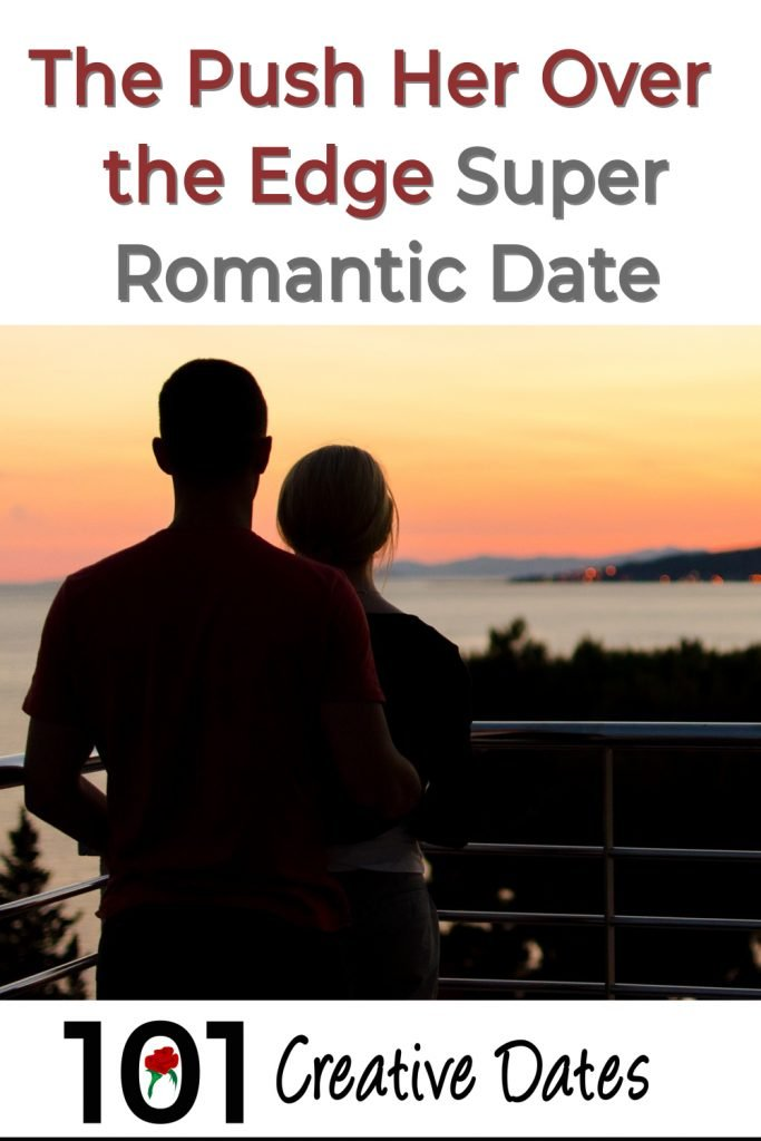 Push her over the edge romantic date idea pin for Pinterest