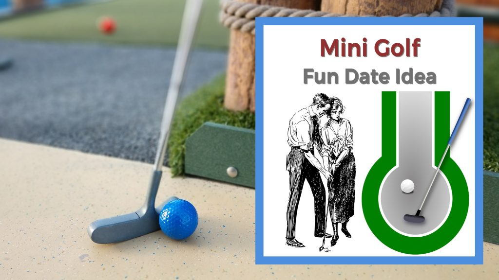 Miniature golf with couple on a perfect first date
